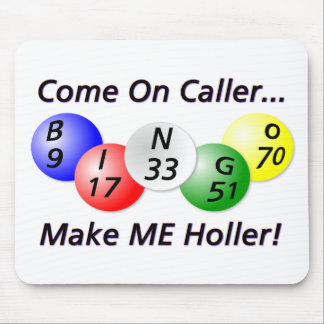 Bingo! Come on Caller, Make ME Holler! Mouse Mat