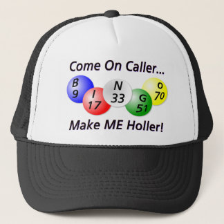 Bingo! Come on Caller, Make ME Holler! Trucker Hat