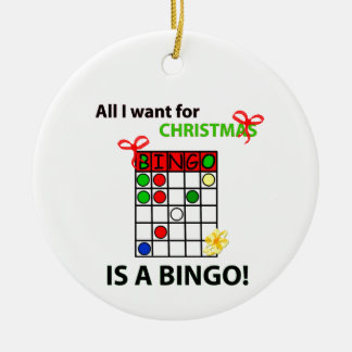 BINGO I want a bingo  for Christmas Round Ceramic Decoration