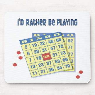 Bingo: I'd Rather Be Playing Mouse Pad