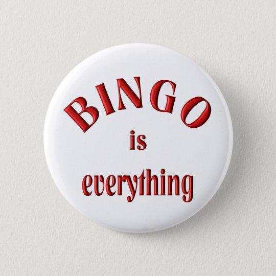 Bingo is Everything 6 Cm Round Badge