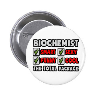 Biochemist ... The Total Package 6 Cm Round Badge