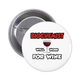 Biochemist ... Will Work For Wine 6 Cm Round Badge