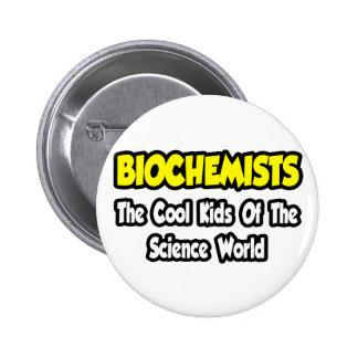 Biochemists...Cool Kids of Science World 6 Cm Round Badge