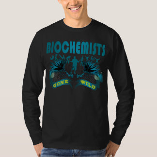Biochemists Gone Wild Tshirt