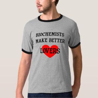 Biochemists Make Better Lovers Tshirts