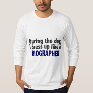 Biographer During The Day Tees