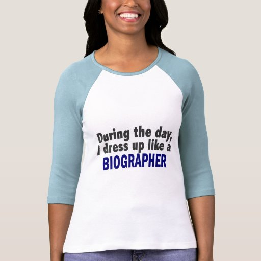 Biographer During The Day Shirt