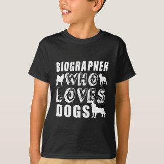 biographer Who Loves Dogs T-Shirt