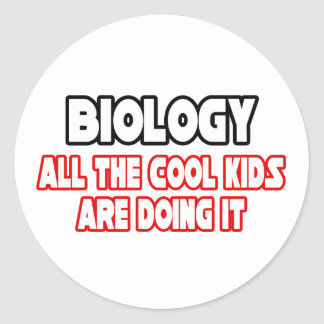 Biology...Cool Kids Round Sticker