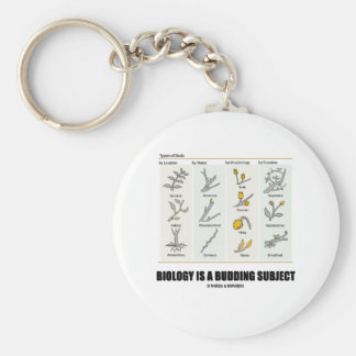 Biology Is A Budding Subject (Types Of Buds) Basic Round Button Key Ring