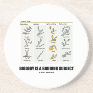 Biology Is A Budding Subject (Types Of Buds) Sandstone Coaster