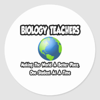 Biology Teachers...World a Better Place Round Sticker