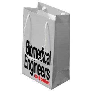 Biomedical Engineers Do It Better Small Gift Bag
