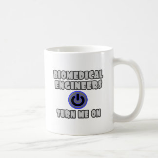 Biomedical Engineers Turn Me On Coffee Mug