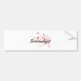 Biotechnologist Artistic Job Design with Hearts Bumper Sticker