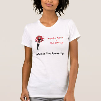 Bipolar Chick Embrace the Insanity T-Shirt