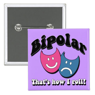 Bipolar: That's How I Roll 15 Cm Square Badge