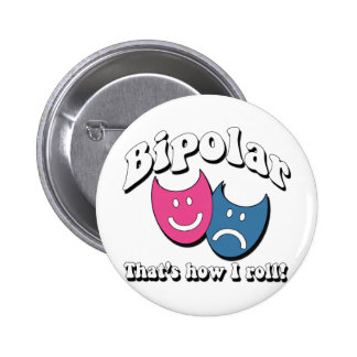 Bipolar: That's How I Roll 6 Cm Round Badge