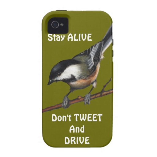 Bird: Chickadee: Don't Text & Drive: Preserve Life Case-Mate iPhone 4 Cover