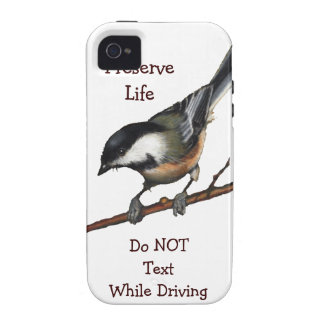 Bird: Chickadee: Don't Text & Drive: Preserve Life Vibe iPhone 4 Cases