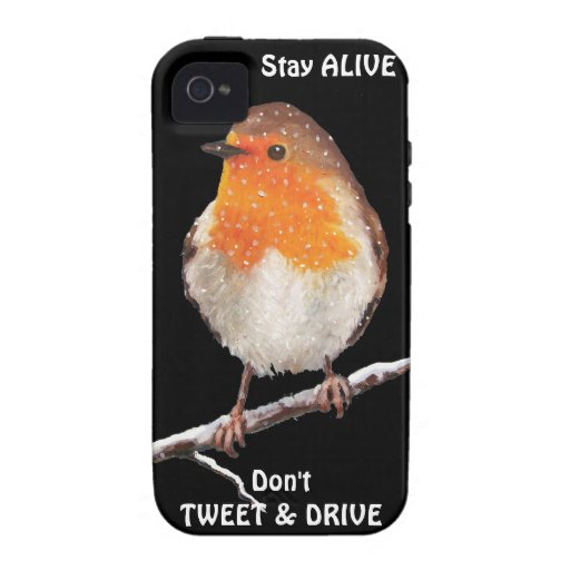 Bird:ENGLISH ROBIN Don't Tweet & Drive: Stay Alive iPhone 4 Covers