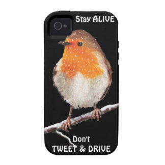 Bird:ENGLISH ROBIN Don't Tweet & Drive: Stay Alive Vibe iPhone 4 Cases