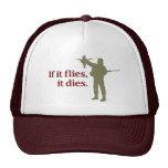 Bird hunting phrase: If it flies it dies, Cap