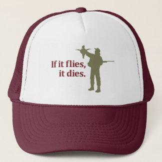 Bird hunting phrase: If it flies it dies, Trucker Hat