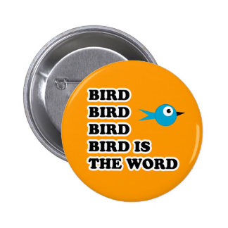 Bird is the Word 6 Cm Round Badge
