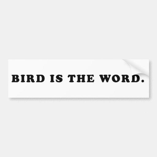 Bird Is The Word Bumper Sticker