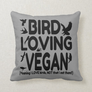 Bird Loving Vegan Funny Throw Pillow