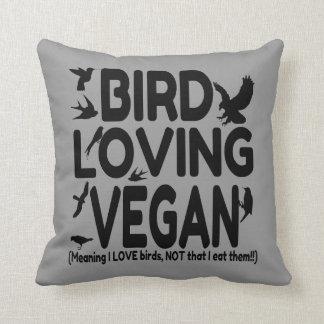 Bird Loving Vegan Funny Throw Cushions