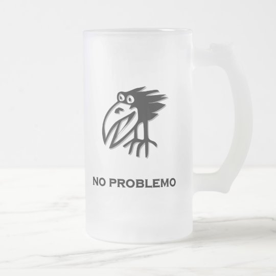Bird no problemo frosted glass beer mug