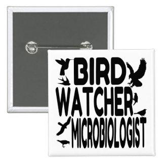 Bird Watcher Microbiologist Pinback Buttons