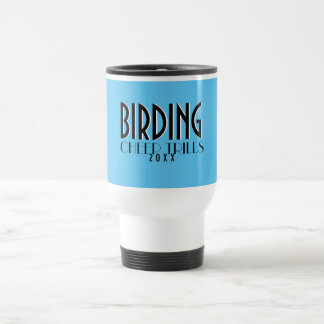 Birders Funny Travel Mugs Stainless Steel Travel Mug