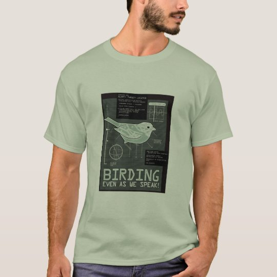 Birding. Even as we speak! T-Shirt