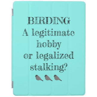 Birding Hobby or Stalking iPad Smart Cover iPad Cover