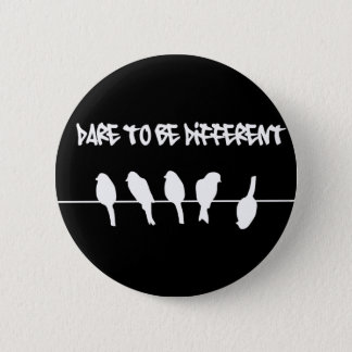 Birds on a wire – dare to be different (black) 6 cm round badge
