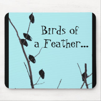 birdsofafeather Birds of a Feather Mouse Mat