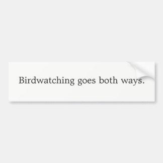 Birdwatching goes both ways bumper sticker