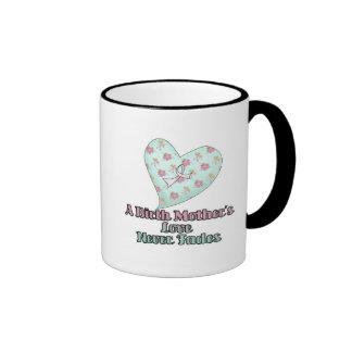 Birth Mothers Love Never Fades Coffee Mug