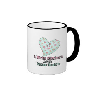 Birth Mothers Love Never Fades Ringer Coffee Mug