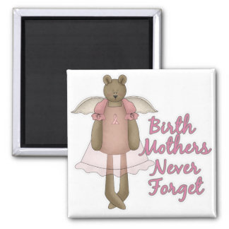 Birth Mothers Never Forget Teddy Bear Design Square Magnet