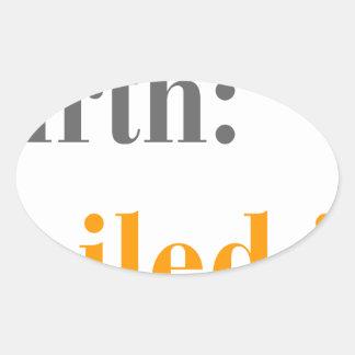 birth-nailed-it-bod-gray-orange.png oval sticker