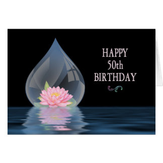 BIRTHDAY - 50TH - LOTUS IN WATERDROP GREETING CARD