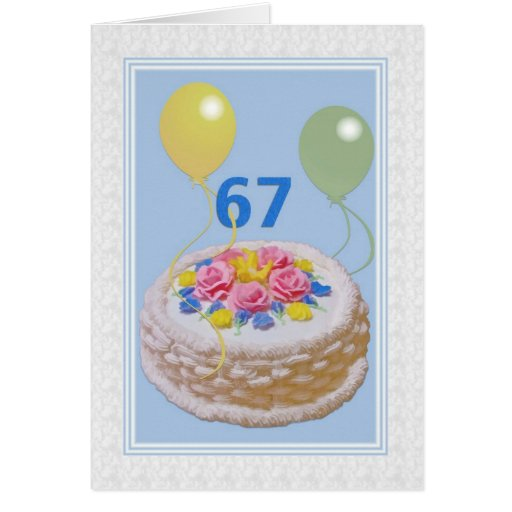 Birthday, 67th, Cake And Balloons Greeting Card