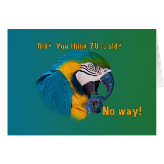 Birthday, 70th, Getting Old, Parrot, Card