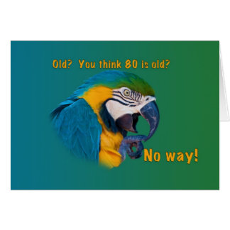 Birthday, 80th, Getting Old, Parrot, Card