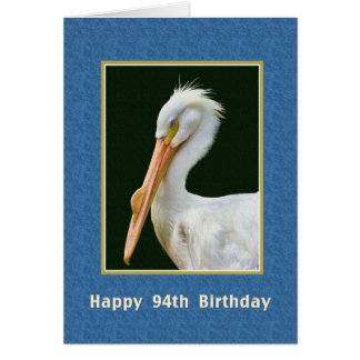 Birthday, 94th, American White Pelican Bird Greeting Card